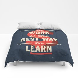 To Work Is The Best Way To Learn Comforters
