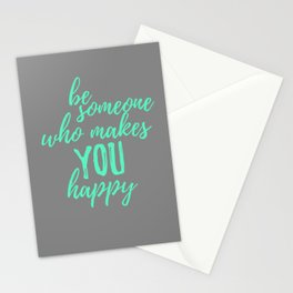 Be Someone Who Makes You Happ Stationery Cards