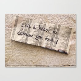 Give a heart to someone you love Canvas Print