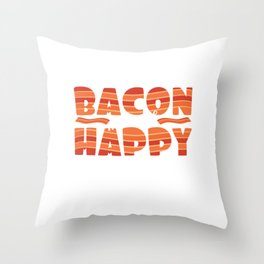 """It's bacon  day! """"Bacon Makes Me Happy"""" tee design for bacon lovers like you! Awesome gift too!  Throw Pillow"""