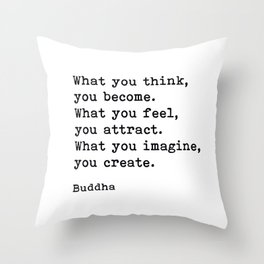 What You Think You Become, Buddha, Motivational Quote Throw Pillow