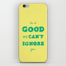 Be So Good They Can't Ignore You iPhone & iPod Skin