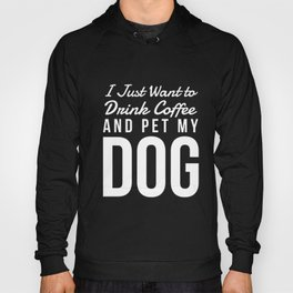 I Just Want to Drink Coffee and Pet My Dog in White Vertical Hoody