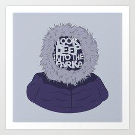 Look Deep Into The Parka Art Print