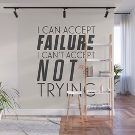 Michael Jordn quote, I can accept failure, I can't accept not trying, sport quotes, basketball Wall Mural
