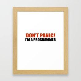 Don't panic! I am a programmer Framed Art Print