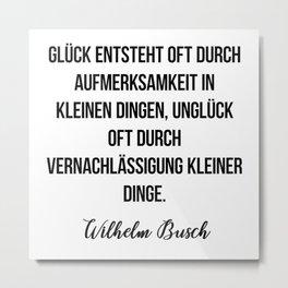 Wilhelm Busch quote Metal Print