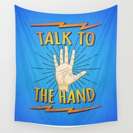 Talk to the hand! Funny Nerd & Geek Humor Statement Wall Tapestry