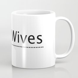 Heist Wives Coffee Mug
