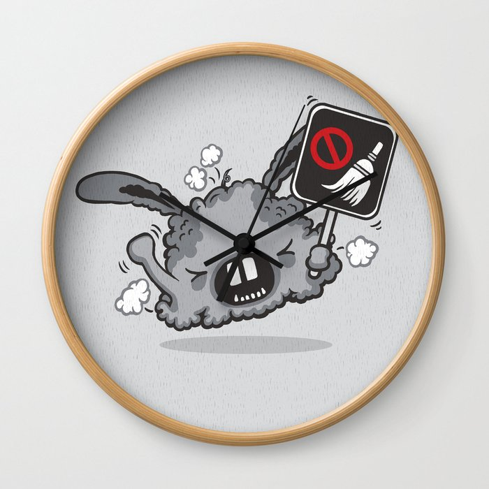 Dust Bunny Hate Clean! Wall Clock
