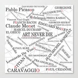 Art Never Die Canvas Print