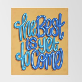 The Best Is Yet To Come (Version 2) Orange, Deep Blue & Light Blue // Quote Hand Lettering Art Throw Blanket