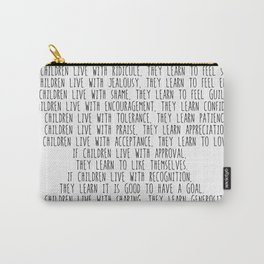 Children Learn What They Live  #minimalism Carry-All Pouch