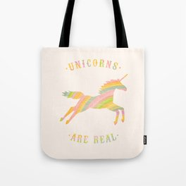 Unicorns Are Real Tote Bag