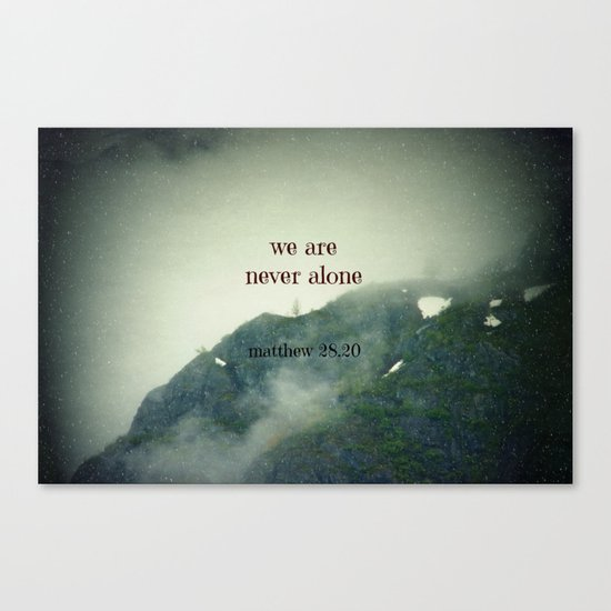 We Are Never Alone Canvas Print