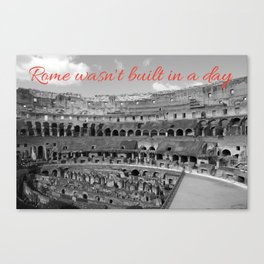 Rome wasn't built in a day Canvas Print