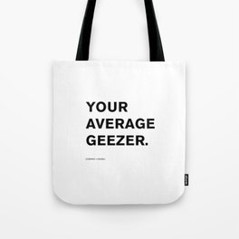 Your Average Geezer Tote Bag