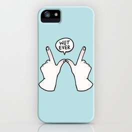 """Talking Hands """"Wut Ever"""" iPhone Case"""