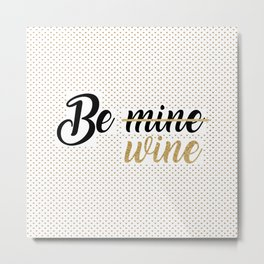 Wine Lovers Unite! Metal Print