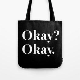 Okay? Okay. White typography.  Tote Bag