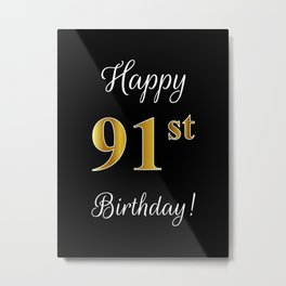 """Elegant """"Happy 91st Birthday!"""" With Faux/Imitation Gold-Inspired Color Pattern Number (on Black) Metal Print"""