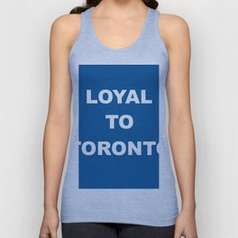 Loyal to Toronto Unisex Tank Top