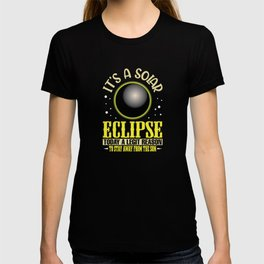 Eclipse a legit reason to stay away from the sun T-shirt