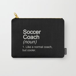 Soccer Coach Like Normal But Cooler Carry-All Pouch