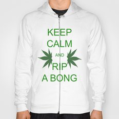 Keep Calm and Rip a Bong Hoody