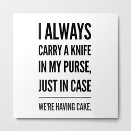 Always ready for cake Metal Print