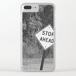 Stop Ahead Clear iPhone Case