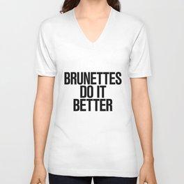 Brunettes do it Better Typography Unisex V-Neck