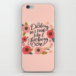 Pretty Sweary: Do I Look Like I Fucking Care? iPhone Skin