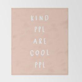Kind People are cool people Throw Blanket