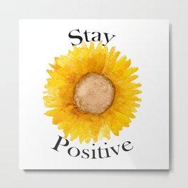 Stay Positive Sunflower Metal Print