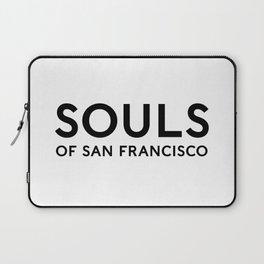 Souls of San Francisco - Black Text/White Background Laptop Sleeve