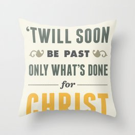 Only One Life Throw Pillow
