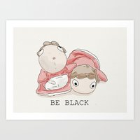 You need to be more black. Art Print