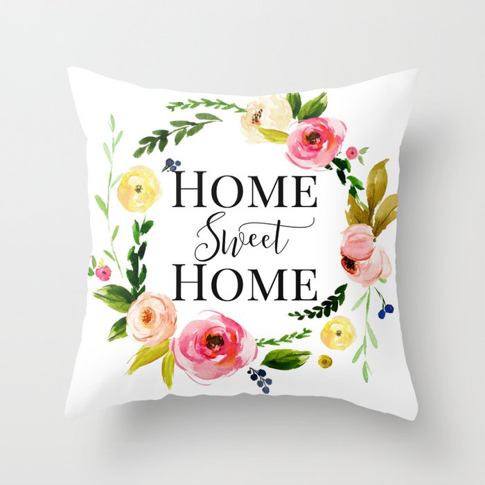 Home Sweet Home Throw Pillow By Myevergreenplace Society6