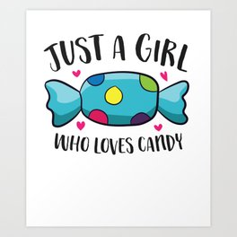Funny Girl That Loves Sweets Just a Girl Who Loves Candy Art Print
