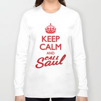 better call saul Long Sleeve T-shirts featuring Keep Calm and Call Saul by RobHansen
