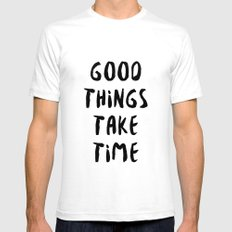 GOOD THINGS TAKE TIME Mens Fitted Tee SMALL White