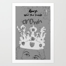 Always Wear Your Invisible Crown: Medieval Grey Art Print
