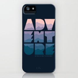 Adventure (Isn't really my thing...) iPhone Case