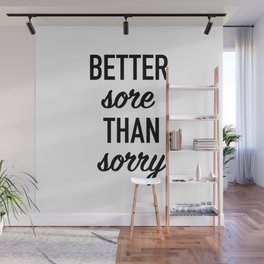 Better Sore Than Sorry Wall Mural