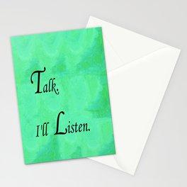 Talk. I'll Listen. Stationery Cards