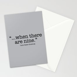 Ruth Bader Ginsburg When There Are Nine Stationery Cards