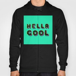 HELLA COOL Hoody