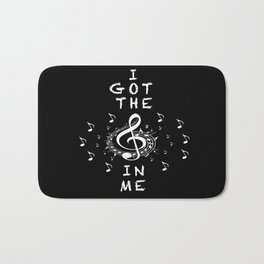 I Got The Music In Me Bath Mat