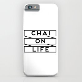 CHAI ON LIFE iPhone Case